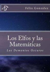 Los Elfos Y Las Matematicas Edicion Especial