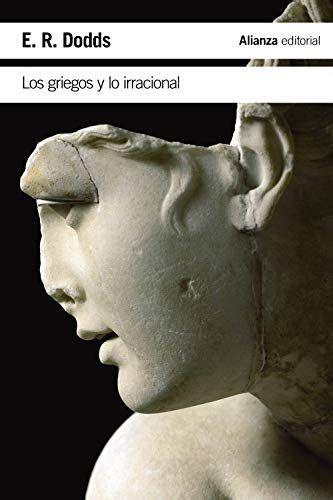 Los Griegos Y Lo Irracional El Libro De Bolsillo Humanidades