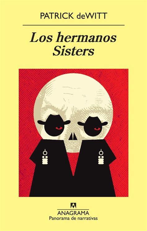 Los Hermanos Sisters Panorama De Narrativas
