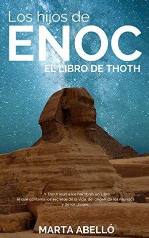 Los Hijos De Enoc El Libro De Thoth