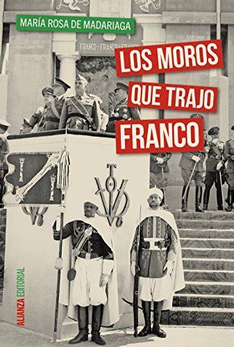Los Moros Que Trajo Franco Alianza Ensayo