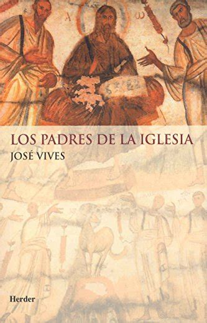Los Padres De La Iglesia Textos Doctrinales Del Cristianismo Desde Los Origenes Hasta San Atanasio