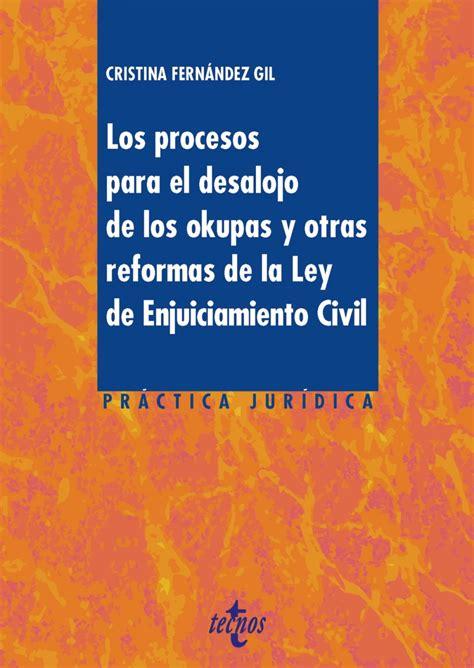 Los Procesos Para El Desalojo De Los Okupas Y Otras Reformas De La Ley De Enjuiciamiento Civil Derecho Practica Juridica