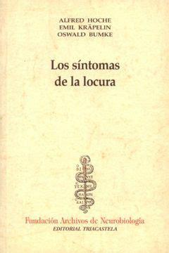 Los Sintomas De La Locura Historia Y Teoria De La Psiquiatria I