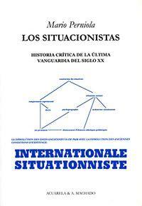 Los Situacionistas Historia Critica De La Ultima Vanguardia Del Siglo Xx Acuarela Libros