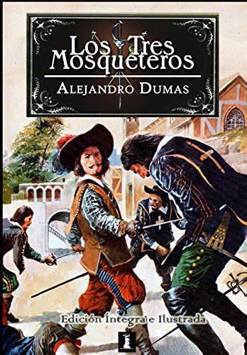 Los Tres Mosqueteros Edicion Integra E Ilustrada