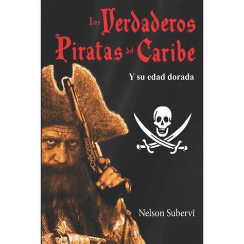Los Verdaderos Piratas Del Caribe Y Su Edad Dorada