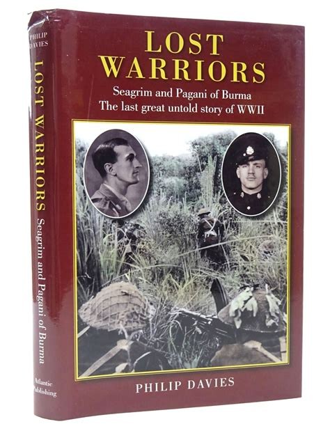 Lost Warriors - Seagrim and Pagani of Burma The last great untold story of WWII