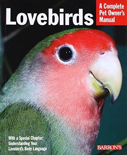 Lovebirds Complete Pet Owner Manual