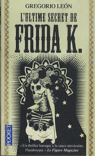 Lultime Secret De Frida K