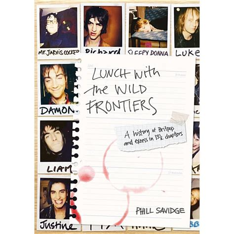 Lunch With The Wild Frontiers A History Of Britpop And Excess In 131 2 Chapters