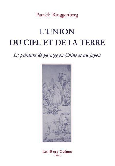 Lunion Du Ciel Et De La Terre La Peinture De Paysage En Chine Et Au Japon