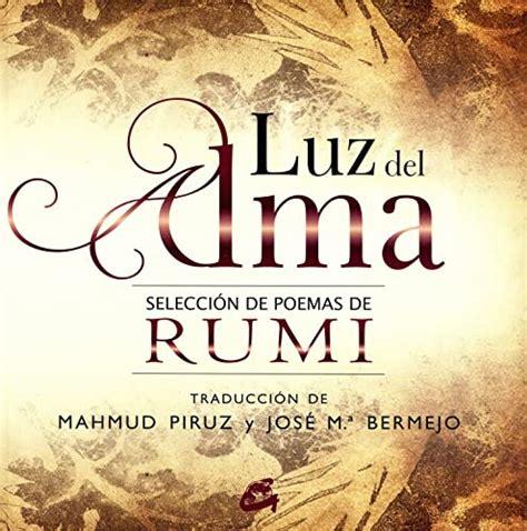 Luz Del Alma Seleccion De Poemas De Rumi