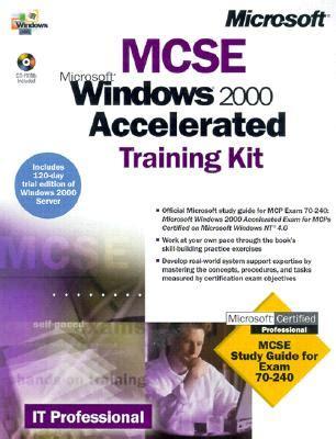 MCSE Training Kit. Microsoft Windows 2000 Accelerated: Microsoft Windows 2000 Accelerated
