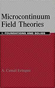 MICROCONTINUUM FIELD THEORIES. : Volume 1, Foundations and solids