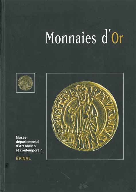 MONNAIES D'OR. CATALOGUE DES MONNAIES D'OR DU MUSEE DEPARTEMENTAL D'ART ANCIEN ET CONTEMPORAIN.