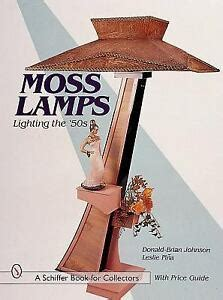MOSS LAMPS: Lighting the 50s (Schiffer Book for Collectors with Price Guide)