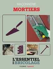 Maçonnerie : Mortiers (L'essentiel du bricolage)