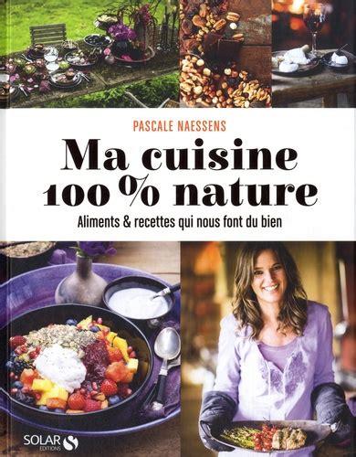 Ma Cuisine 100 Nature