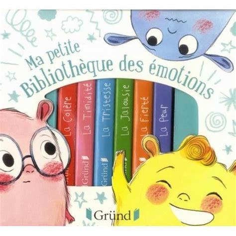 Ma Petite Bibliotheque Des Emotions