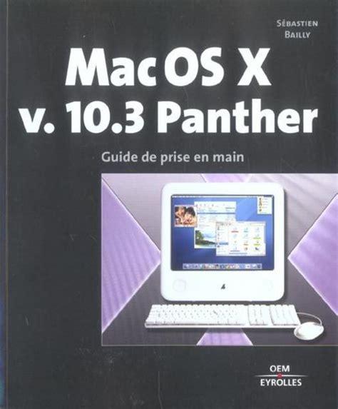 Mac Os X V 10 3 Panther Guide De Prise En Main