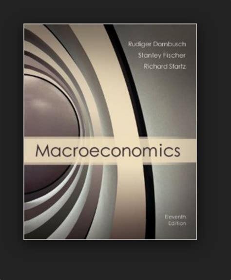 Macroeconomics Dornbusch Fischer Startz 10th Edition Solutions