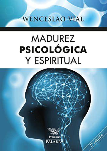 Madurez Psicologica Y Espiritual Pelicano