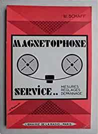 Magnétophone service Mesures Règlages Dépannage Librairie Parisienne de la Radio 1972