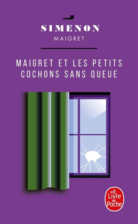 Maigret Et Les Petits Cochons Sans Queue