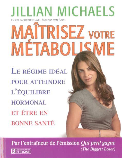Maitrisez Votre Metabolisme Le Regime Ideal Pour Atteindre Leq