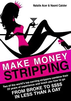 Make Money Stripping How To Make Money As An Exotic Dancer Tonight English Edition