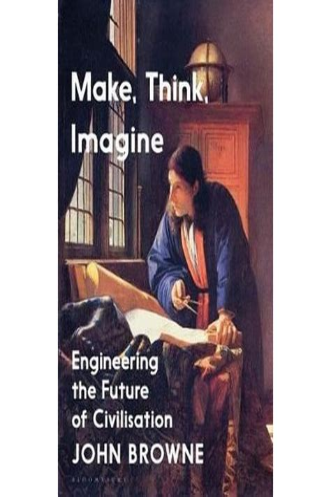 Make Think Imagine Engineering The Future Of Civilisation