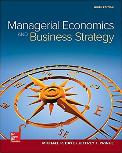 Managerial Economics Business Strategy Baye Solution Manual
