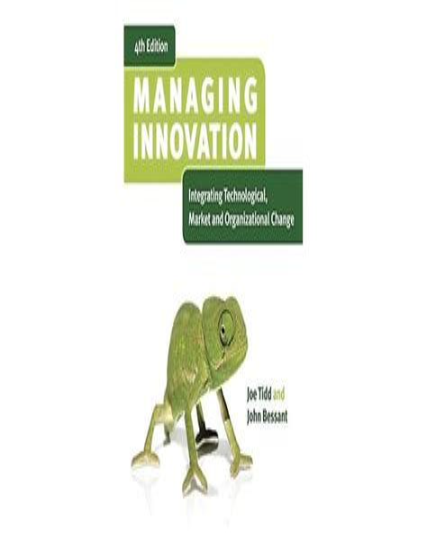 Managing Innovation Integrating Technological Market And Organizational Change
