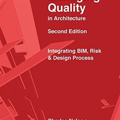 Managing Quality In Architecture Integrating Bim Risk And Design Process