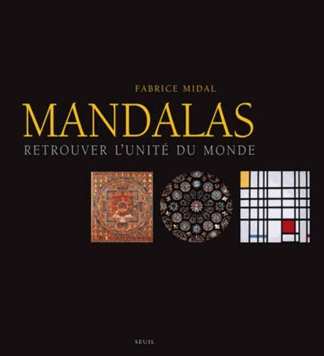 Mandalas Retrouver L Unite Du Monde