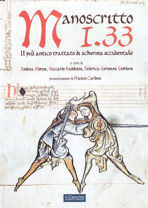 Manoscritto I.33. Il più antico trattato europeo di scherma