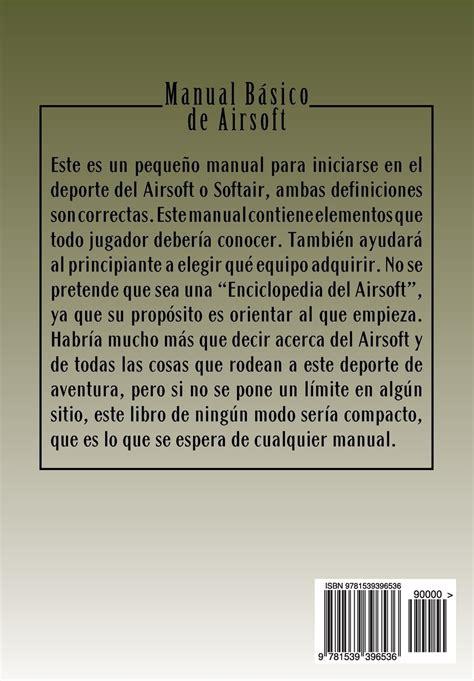 Manual Basico De Airsoft La Guia De Iniciacion Del Principiante