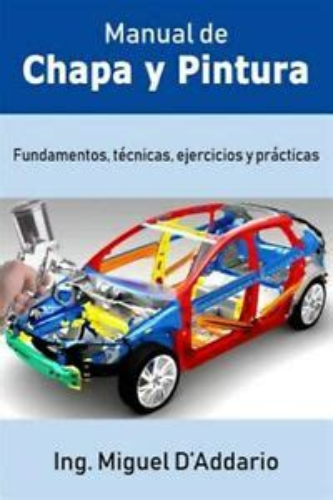 Manual De Chapa Y Pintura Fundamentos Tecnicas Ejercicios Y Practicas