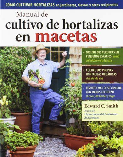 Manual De Cultivo De Hortalizas Guias Del Naturalista Horticultura