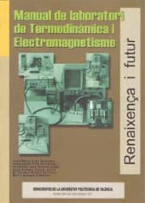 Manual De Laboratori De Termodinamica I Electromagnetisme Academica