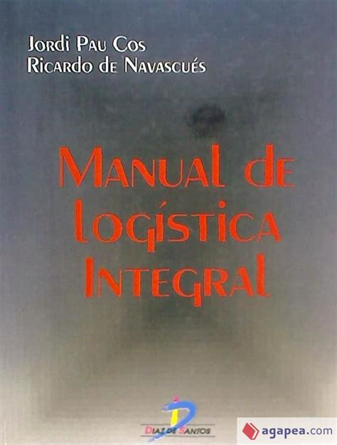 Manual De Logistica Integral Jordi Pau