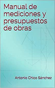 Manual De Mediciones Y Presupuestos De Obras Manuales Tecnicos De La Construccion