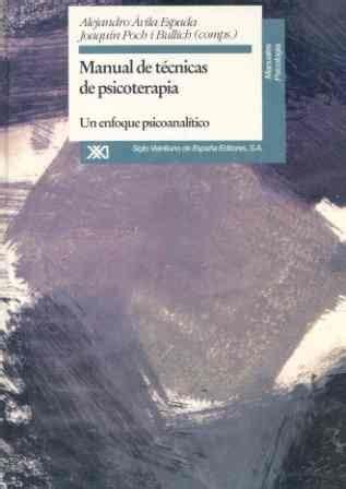 Manual De Tecnicas De Psicoterapia Un Enfoque Psicoanalitico Manuales