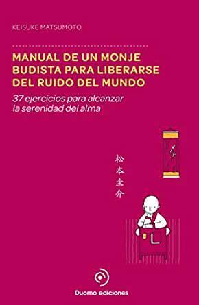Manual De Un Monje Budista Para Liberarse Del Ruido Del Mundo Perimetro Duomo