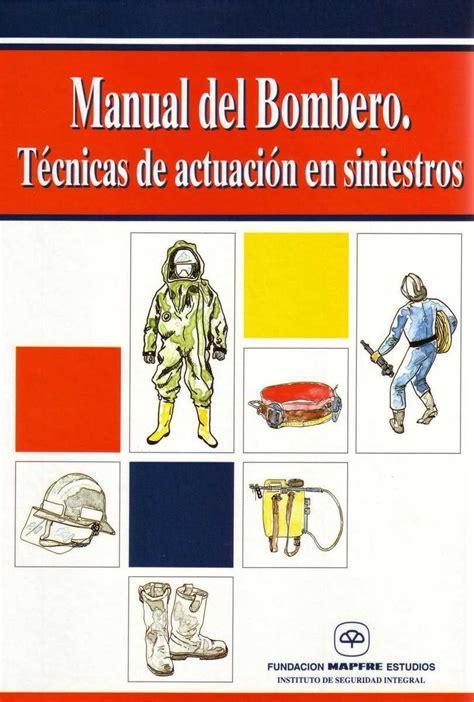 Manual Del Bombero Tecnicas De Actuacion En Siniestros
