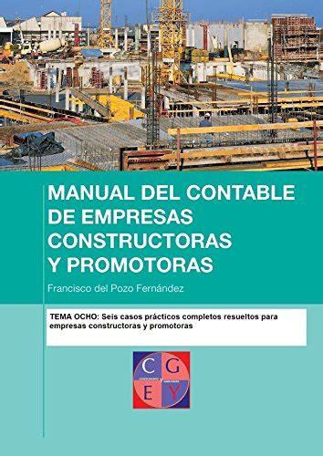 Manual Del Contable De Empresas Constructoras Y Promotoras Seis Supuestos Practicos Completos Resueltos