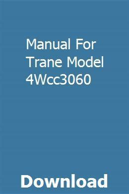 Manual For Trane Model 4wcc3060