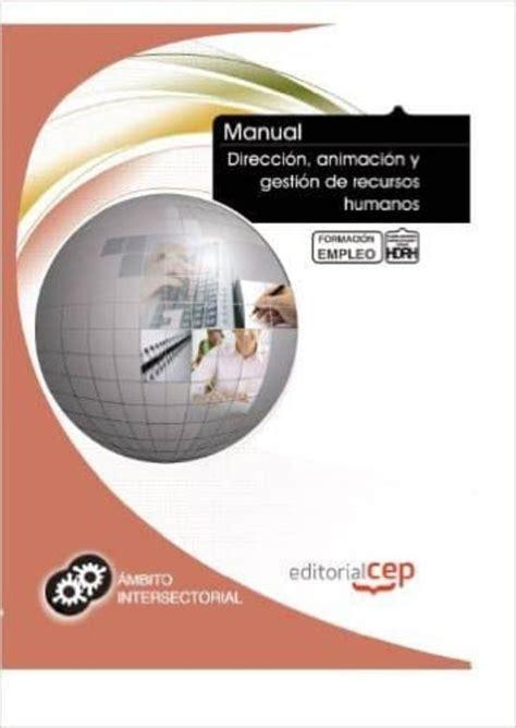 Manual Gestión de Recursos Humanos. Formación para el empleo