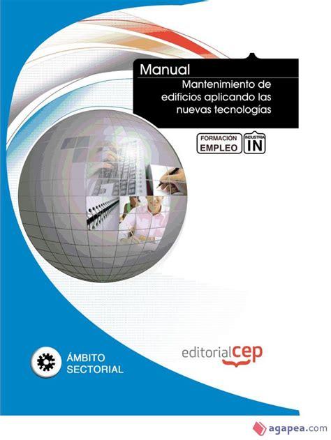 Manual Mantenimiento De Edificios Aplicando Las Nuevas Tecnologias Formacion Para El Empleo Formacion Empleo Sectorial